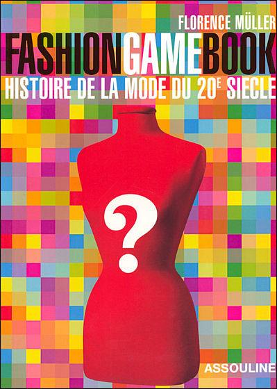 Fashion Game Book par Florence Müller aux éditions Assouline